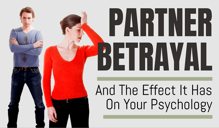 Partner Betrayal And The Effect It Has On You Psychology