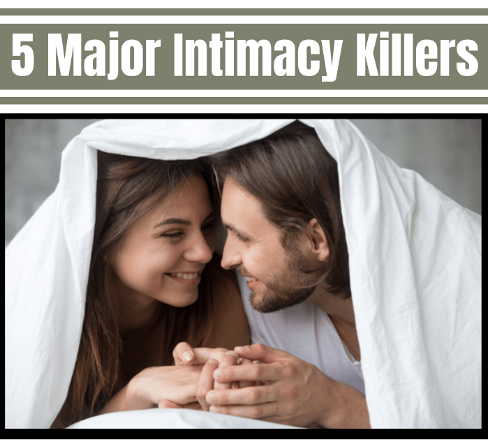 5 Major Intimacy Killers