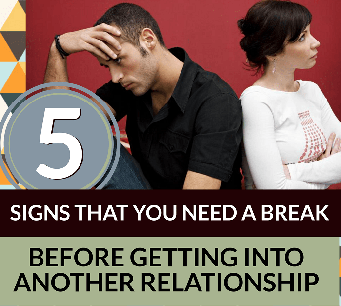 5 Signs That You Need a Break Before Getting Into Another Relationship